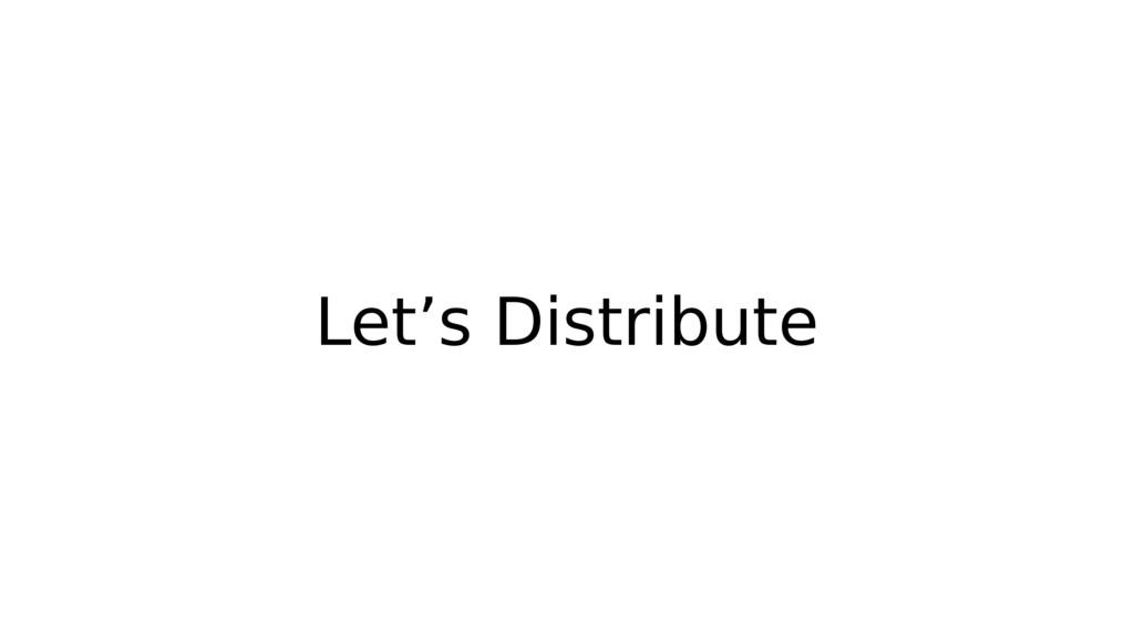 Let's Distribute