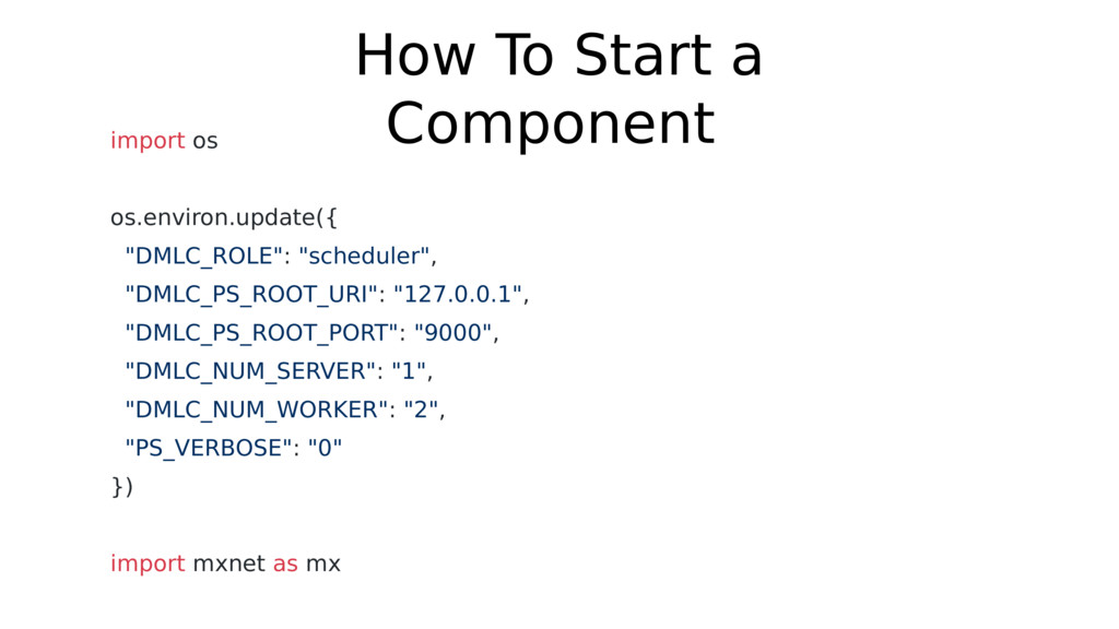 How To Start a Component import os os.environ.u...