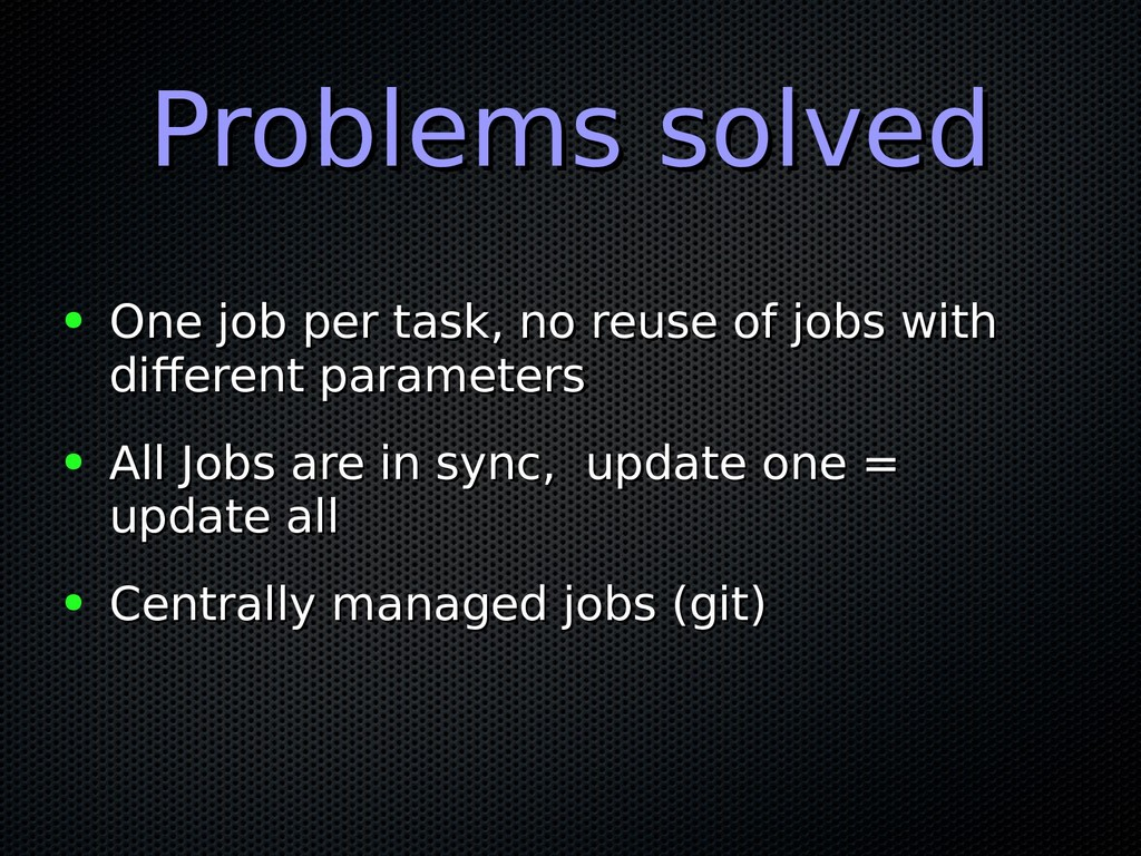 Problems solved Problems solved ● One job per t...