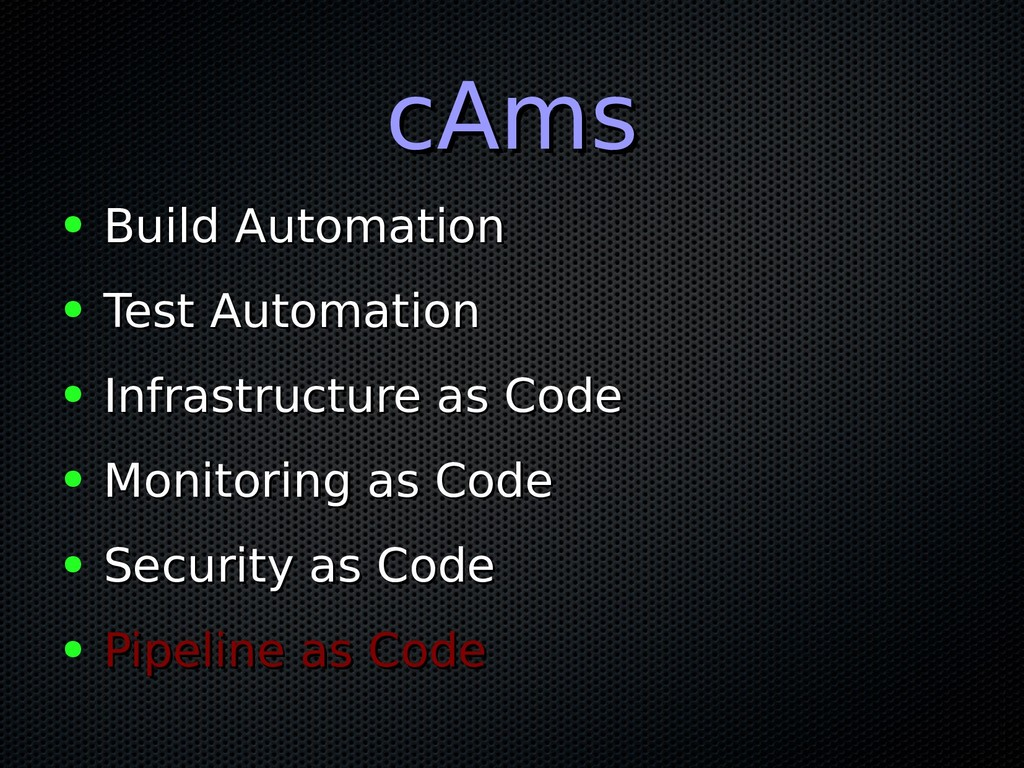 cAms cAms ● Build Automation Build Automation ●...