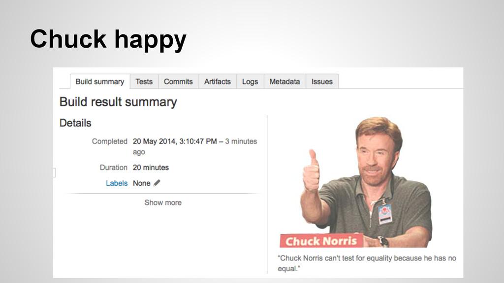 Chuck happy