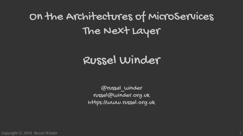 Copyright © 2016 Russel Winder 1 On the Archite...