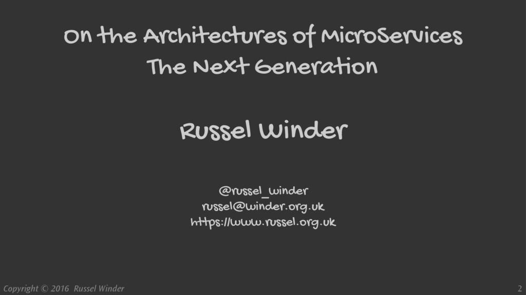 Copyright © 2016 Russel Winder 2 On the Archite...