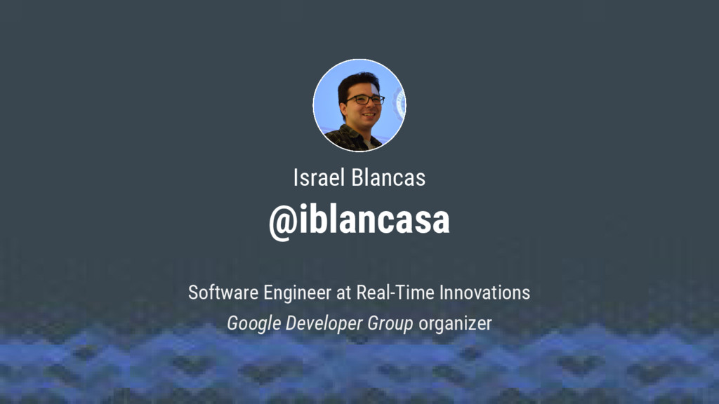 Israel Blancas @iblancasa Software Engineer at ...