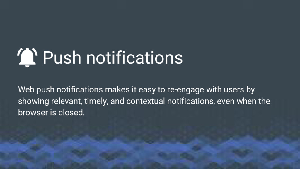 Push notifications Web push notifications makes...