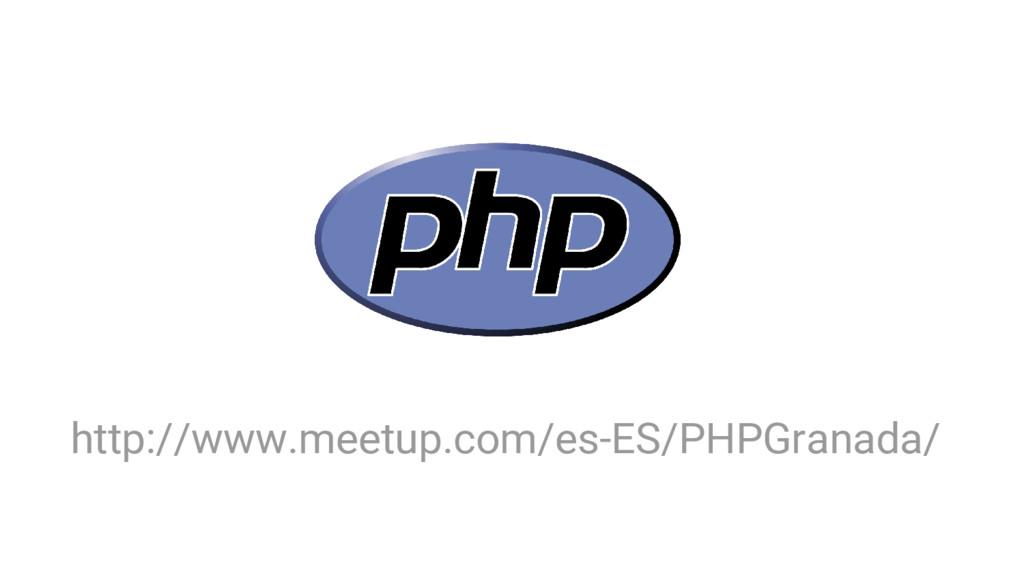 http://www.meetup.com/es-ES/PHPGranada/