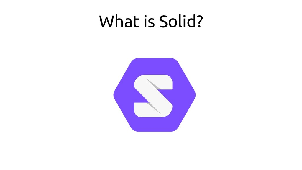 What is Solid?