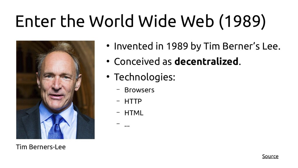 Enter the World Wide Web (1989) ● Invented in 1...