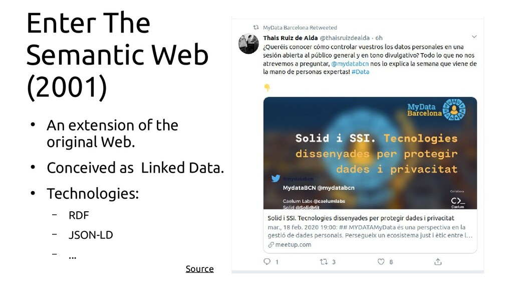 Enter The Semantic Web (2001) ● An extension of...