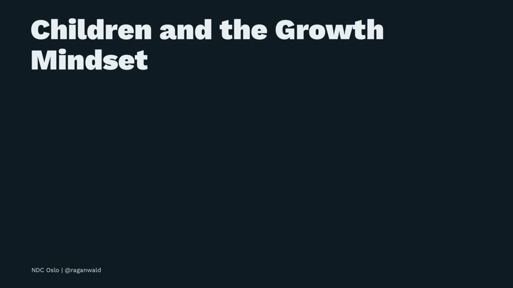 Children and the Growth Mindset NDC Oslo | @rag...