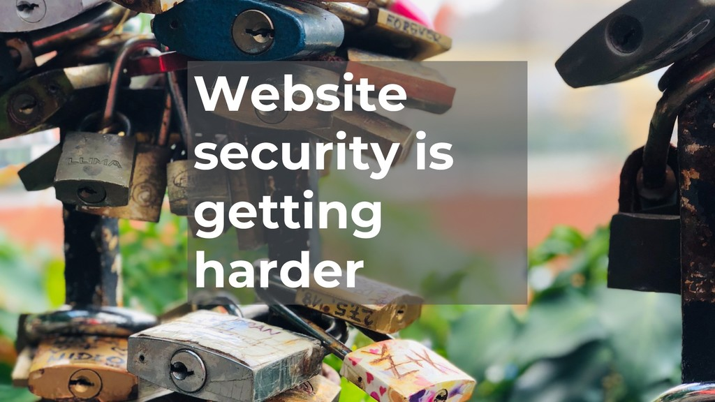 Website security is getting harder