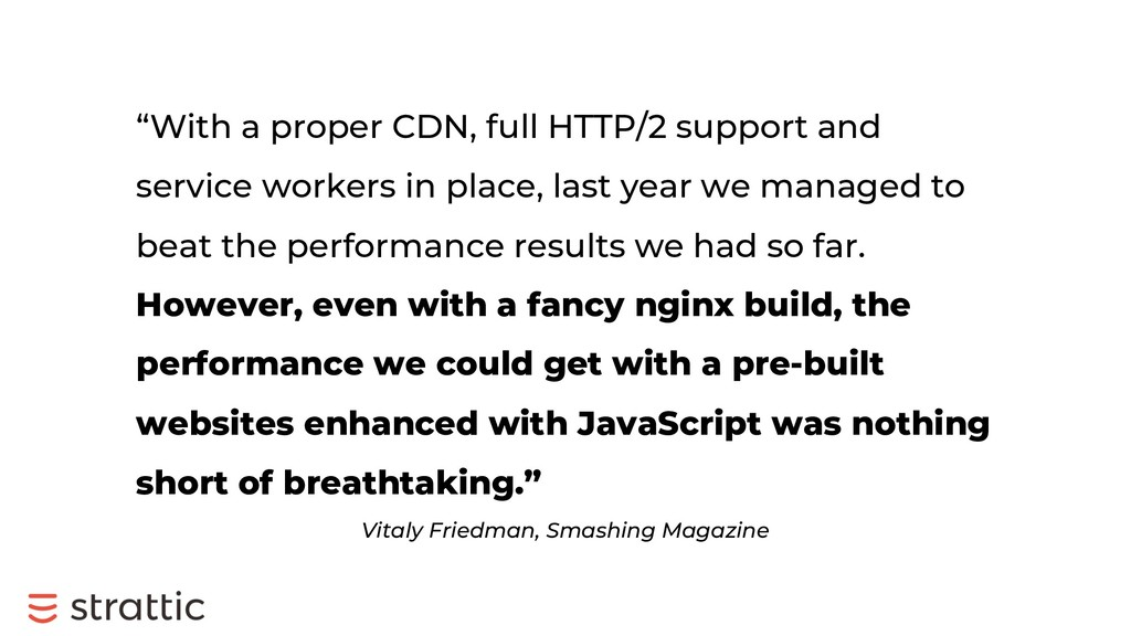 """""""With a proper CDN, full HTTP/2 support and ser..."""