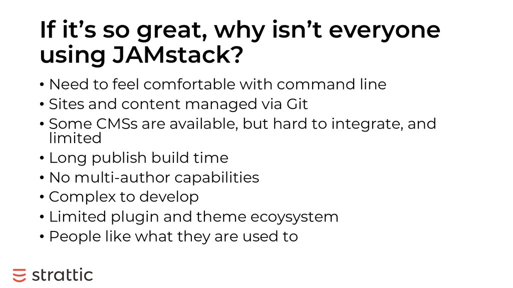 If it's so great, why isn't everyone using JAMs...