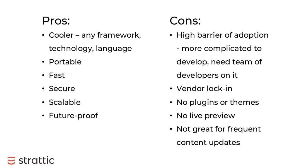 Pros: • Cooler – any framework, technology, lan...