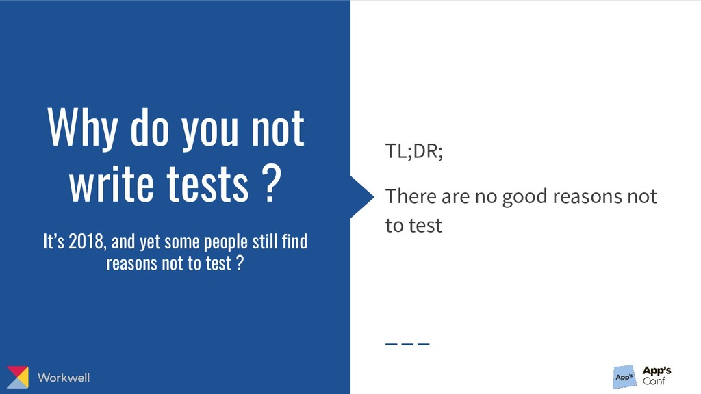 TL;DR; There are no good reasons not to test Wh...