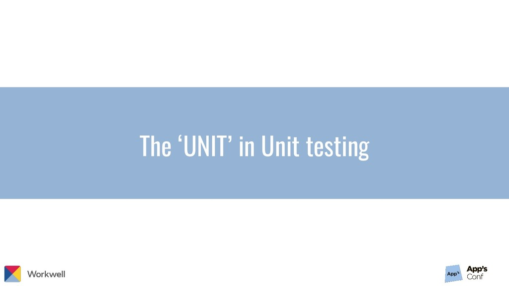The 'UNIT' in Unit testing