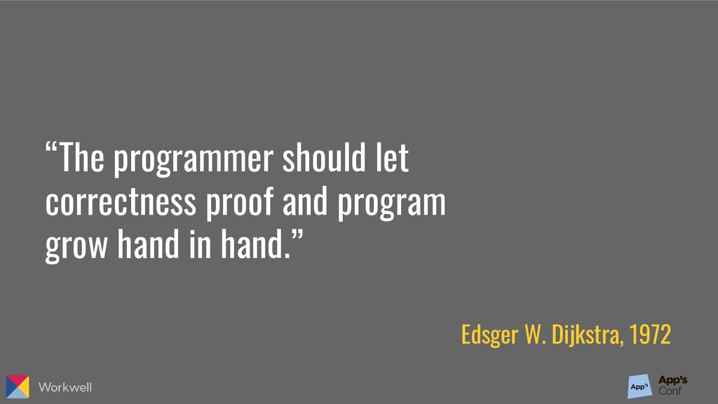 """The programmer should let correctness proof an..."