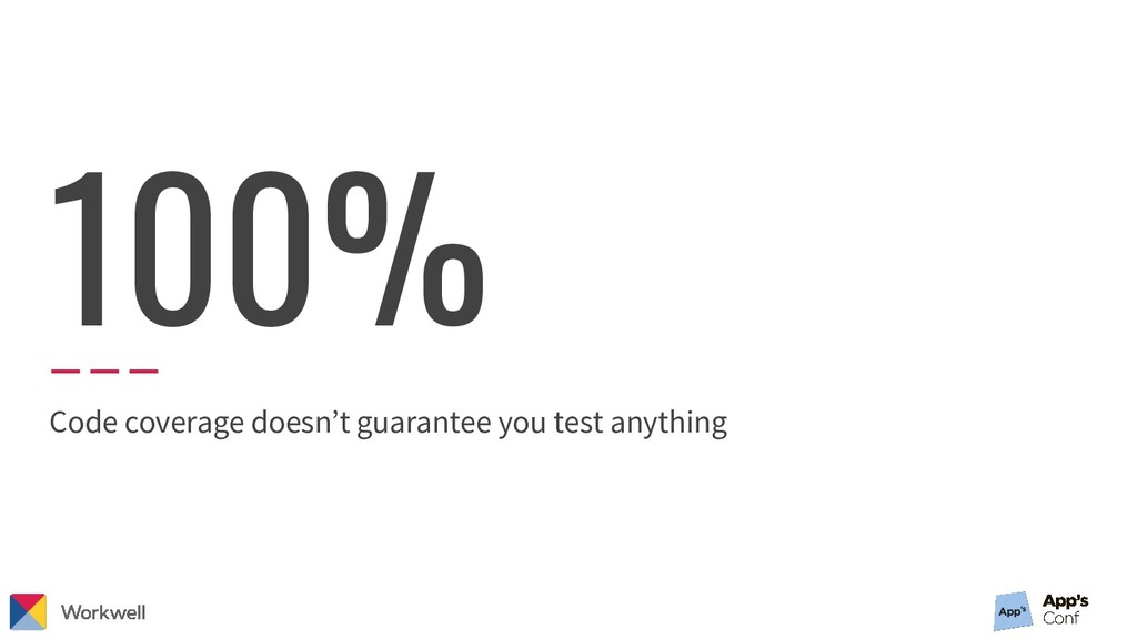 Code coverage doesn't guarantee you test anythi...