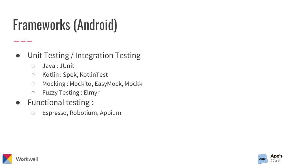 Frameworks (Android) ● Unit Testing / Integrati...