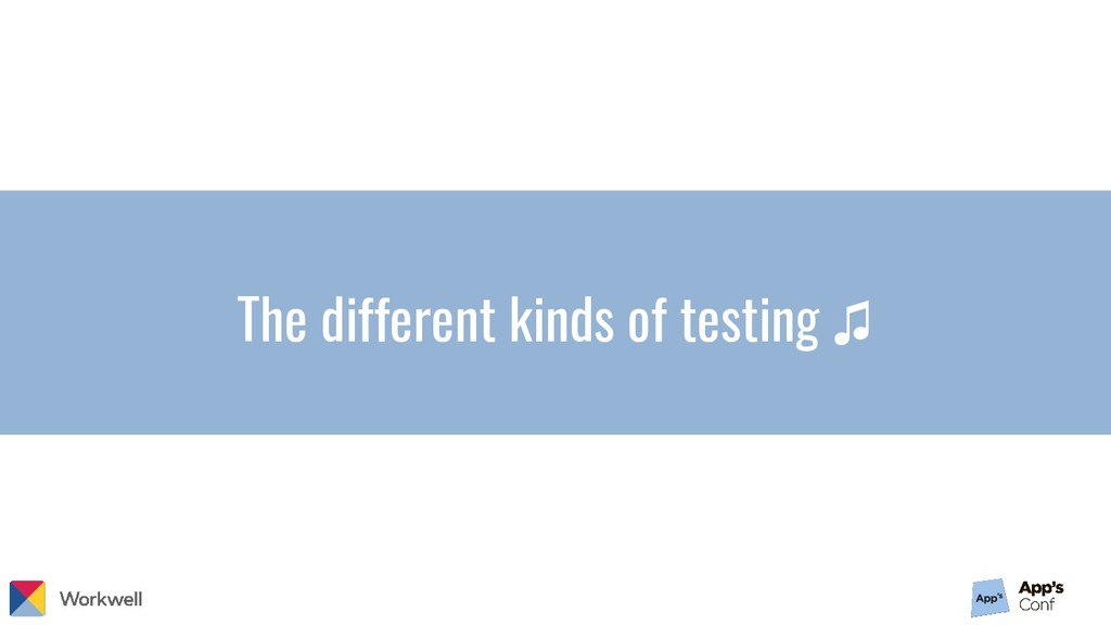 The different kinds of testing ♫