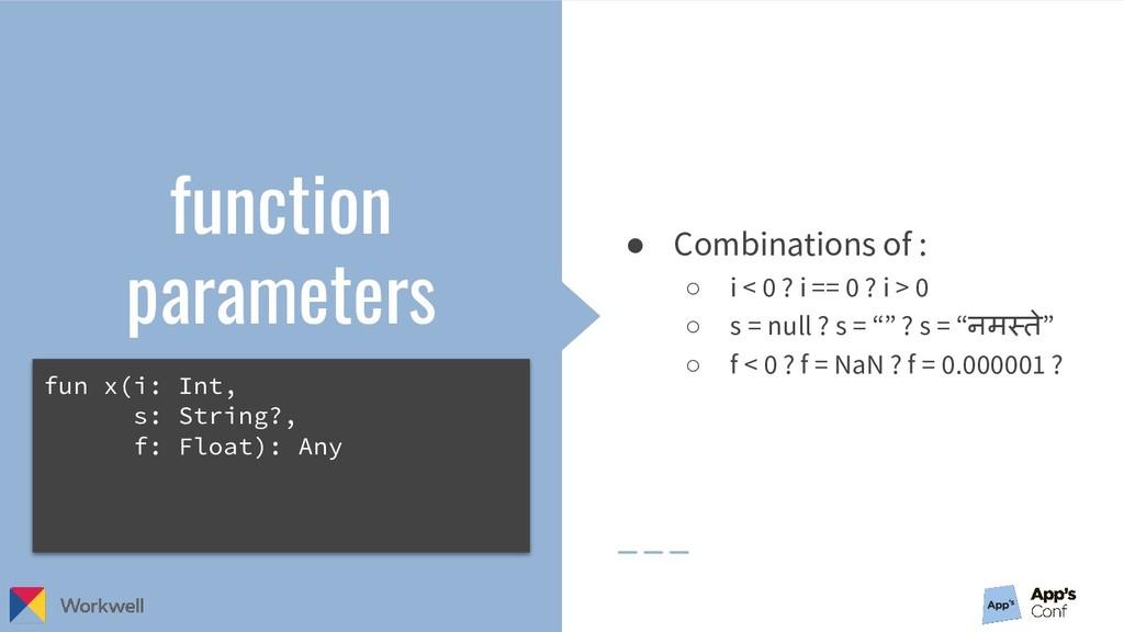 ● Combinations of : ○ i < 0 ? i == 0 ? i > 0 ○ ...