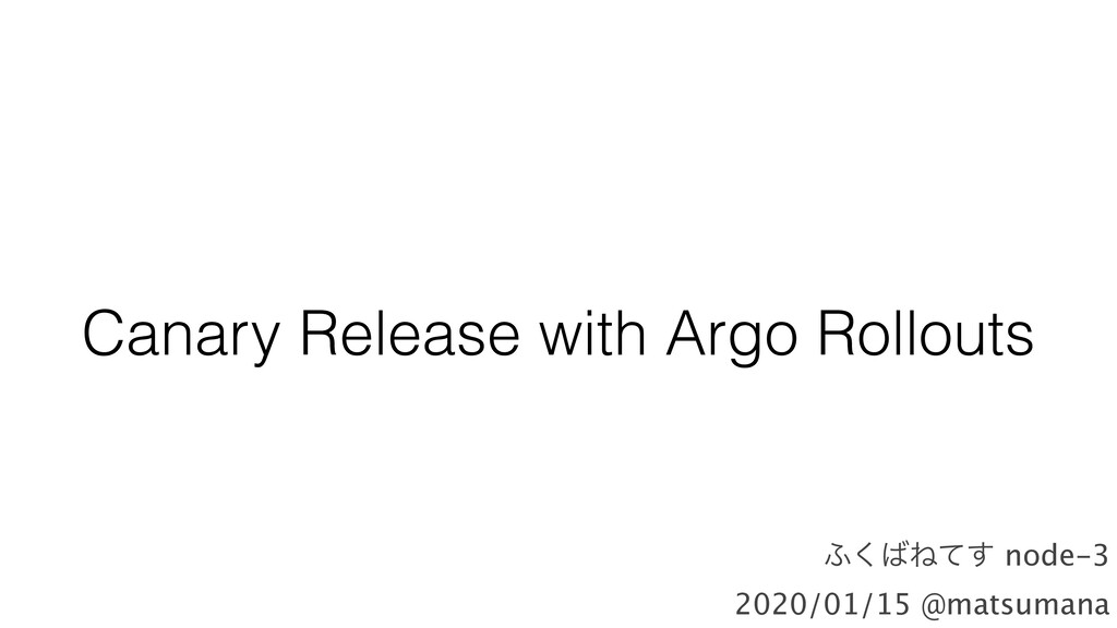 Canary Release with Argo Rollouts ;͘͹Ͷͯ͢ node-3...