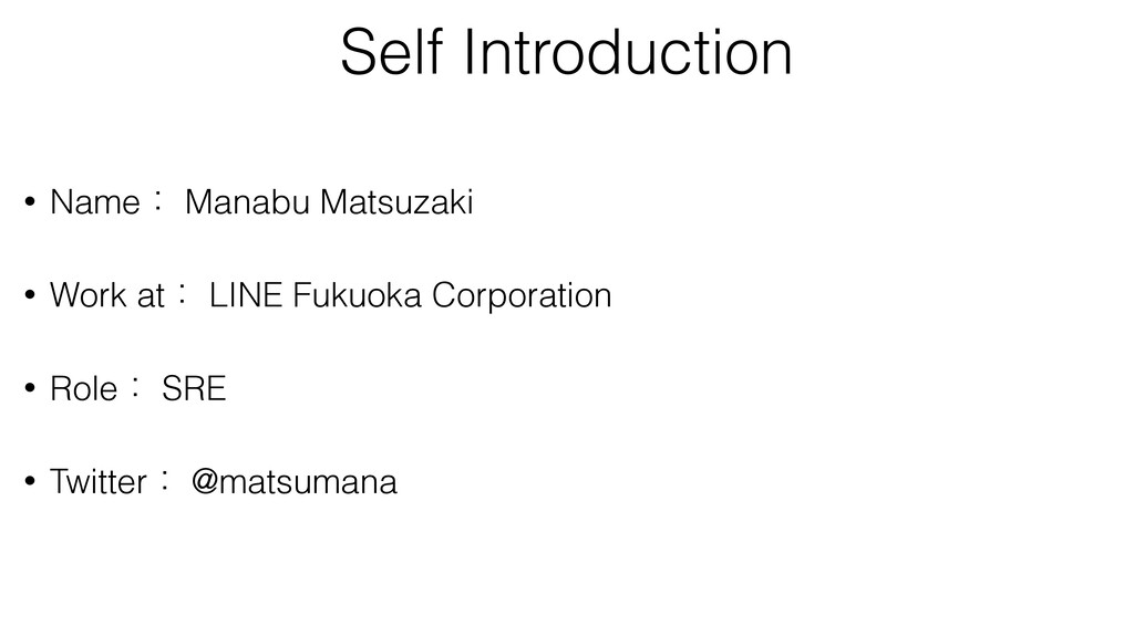 Self Introduction • Nameɿ Manabu Matsuzaki • Wo...