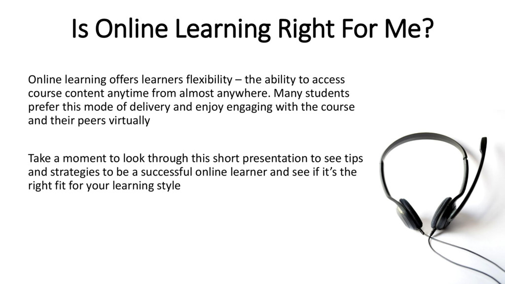 Is Online Learning Right For Me? Online learnin...