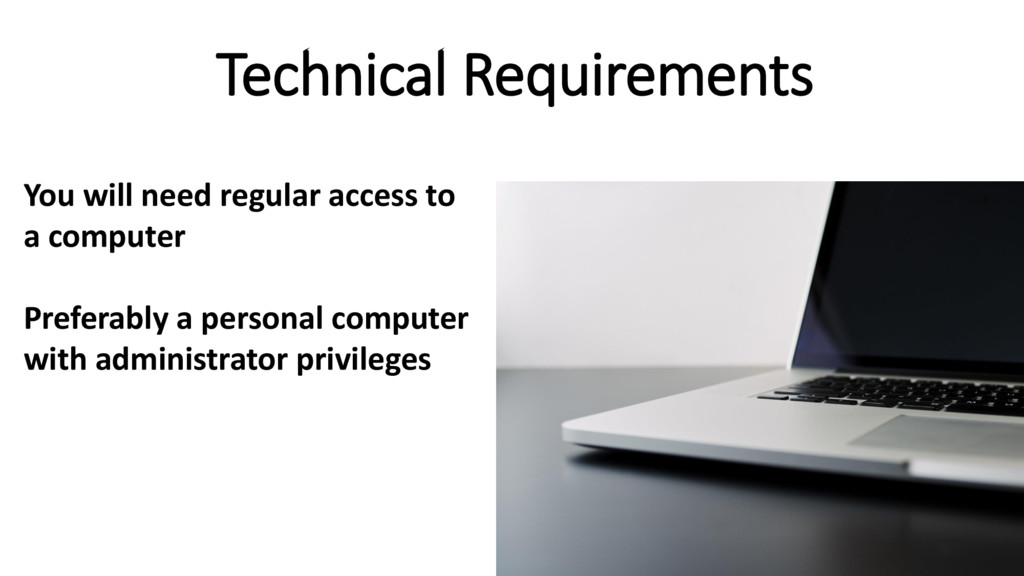 You will need regular access to a computer Pref...