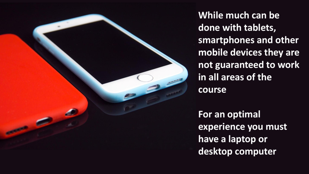 While much can be done with tablets, smartphone...