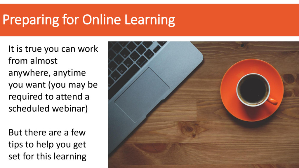 Preparing for Online Learning It is true you ca...