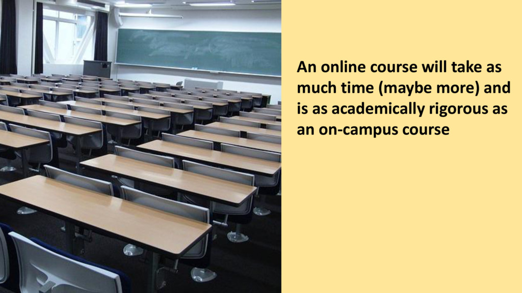 An online course will take as much time (maybe ...
