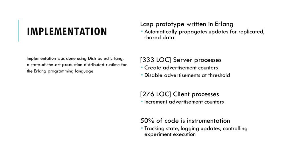 IMPLEMENTATION Lasp prototype written in Erlang...