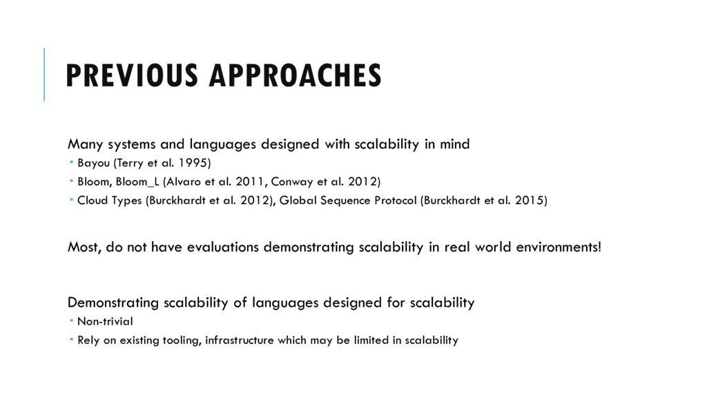 PREVIOUS APPROACHES Many systems and languages ...