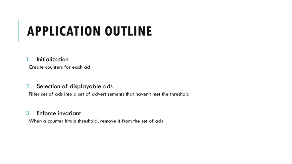 APPLICATION OUTLINE 1. Initialization Create co...