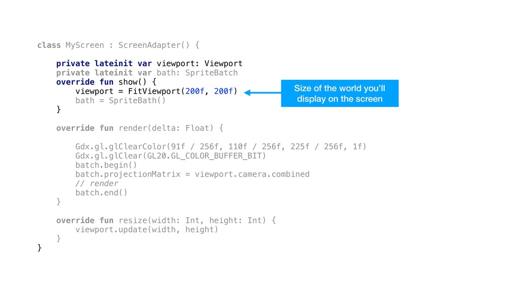class MyScreen : ScreenAdapter() { private late...