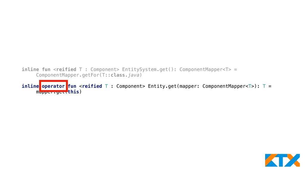 inline fun <reified T : Component> EntitySystem...