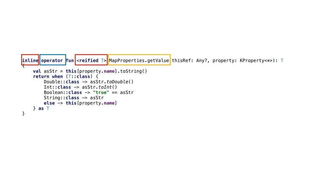 inline operator fun <reified T> MapProperties.g...