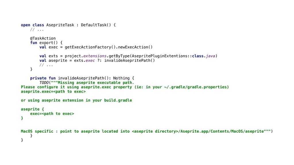 open class AsepriteTask : DefaultTask() { // .....