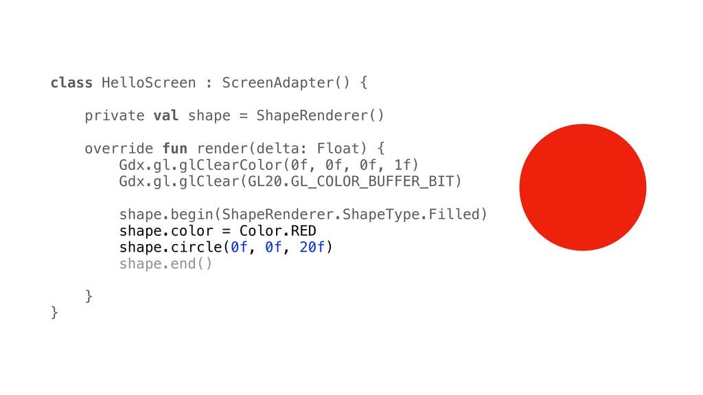 class HelloScreen : ScreenAdapter() { private v...