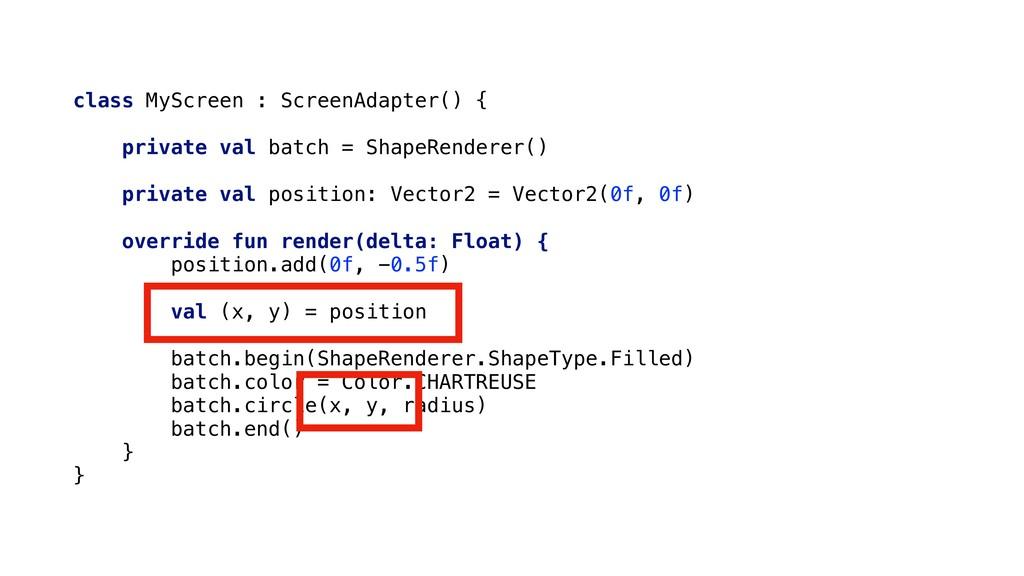 class MyScreen : ScreenAdapter() { private val ...
