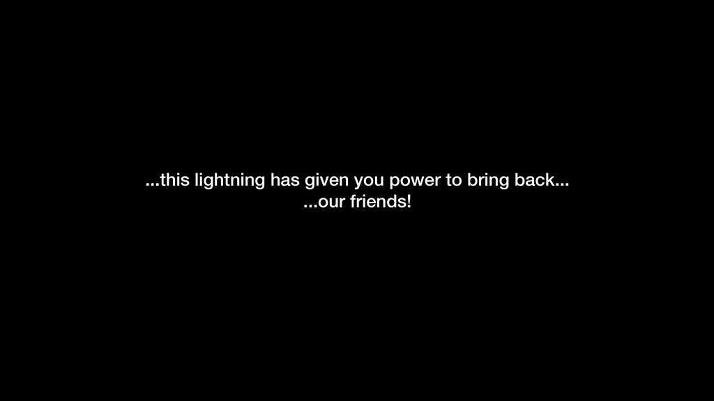 -Gilles Allain ...this lightning has given you ...