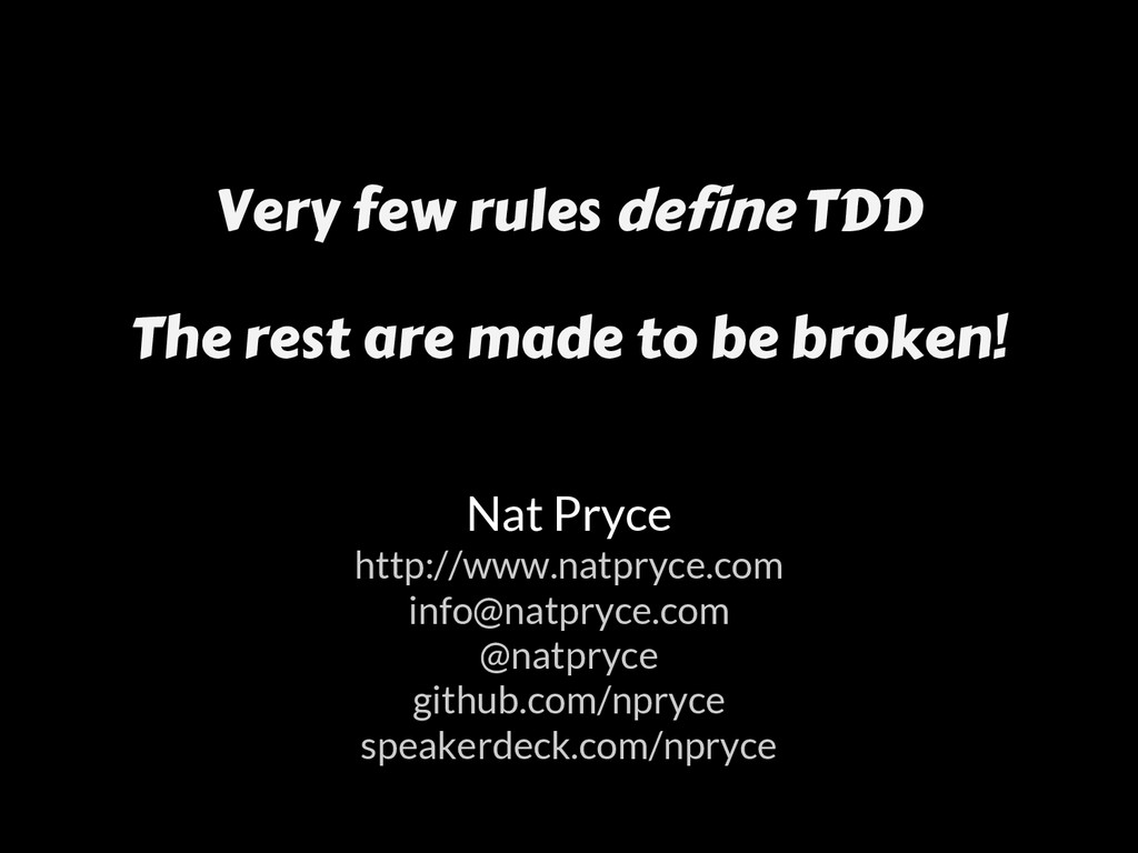 Very few rules define TDD Nat Pryce http://www....