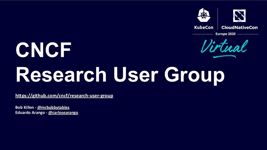 CNCF Research User Group https://github.com/cnc...