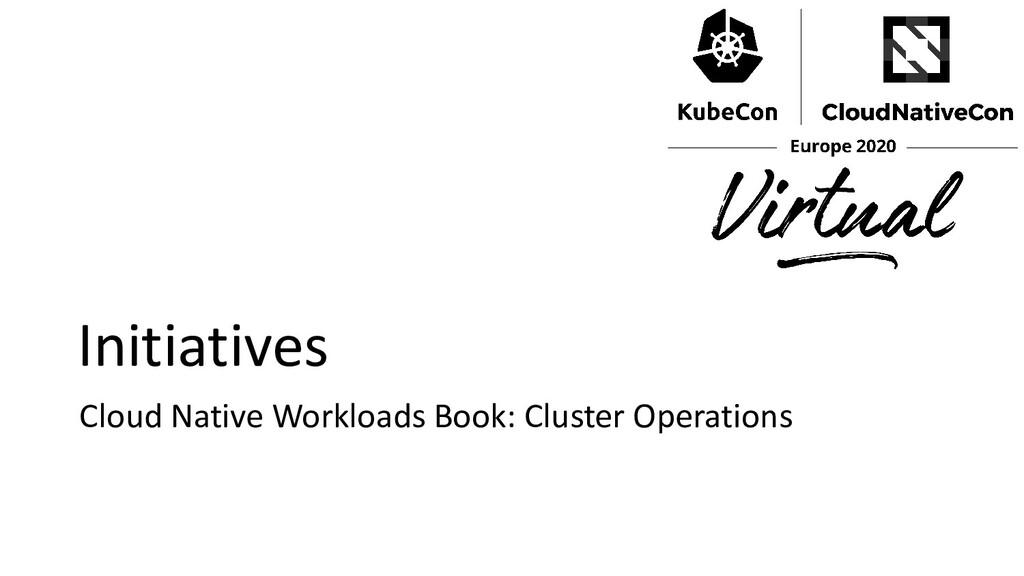 Initiatives Cloud Native Workloads Book: Cluste...