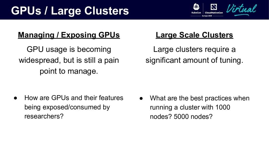 GPUs / Large Clusters Managing / Exposing GPUs ...