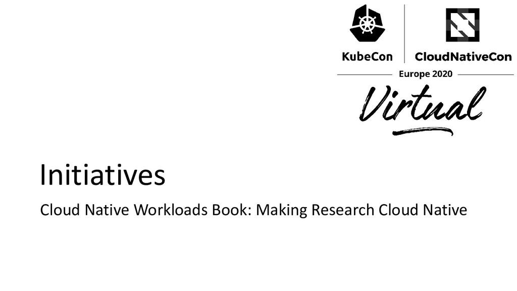 Initiatives Cloud Native Workloads Book: Making...