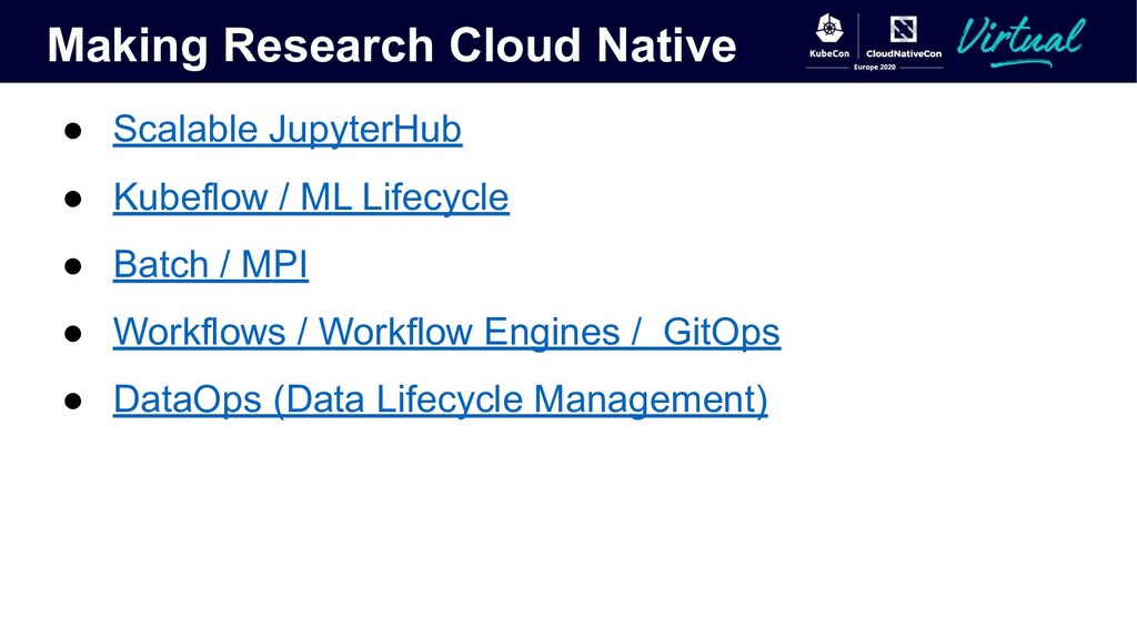 Making Research Cloud Native ● Scalable Jupyter...