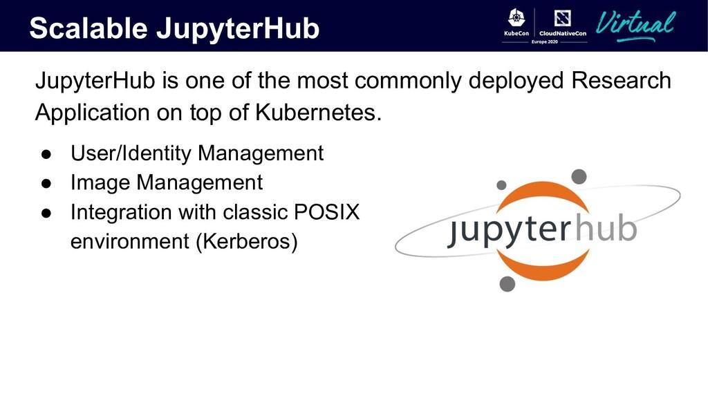 Scalable JupyterHub JupyterHub is one of the mo...