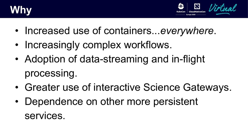 Why • Increased use of containers...everywhere....